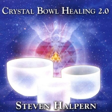 Crystal Bowl Healing 2.0-Steven Halpern Music CD