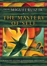Mastery Of Self-Don Miguel Ruiz Jr Books
